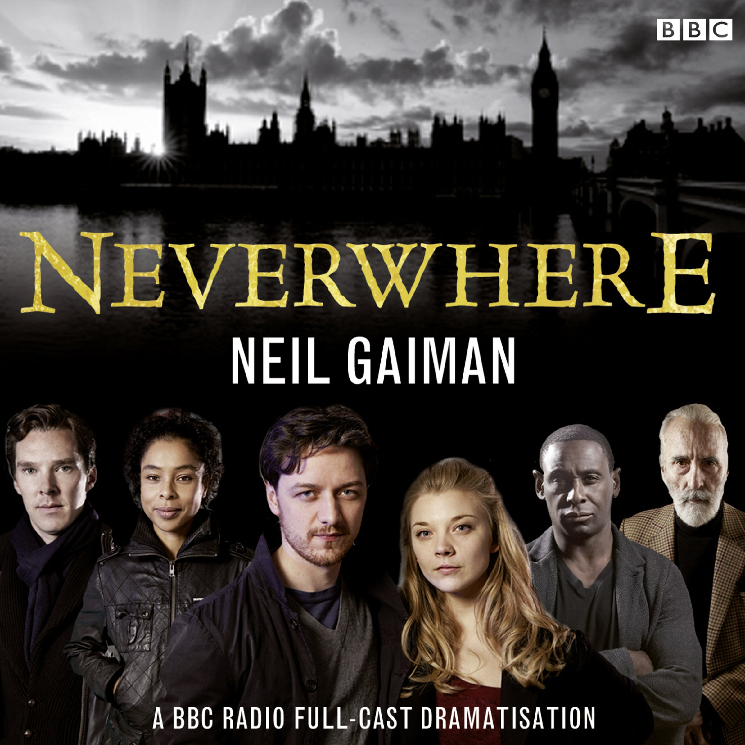 Neverwhere: A BBC Radio Full-Cast Dramatisation: Neil Gaiman