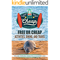 KAUAI CHEAP VACATIONS: Free or Cheap Activities, Dining and Travel