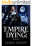 Empire Dying (Into Darkness Book 1)