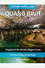 Vietnam Travel Guide: Quang Binh: Kingdom of the World's Biggest Caves Kindle Edition