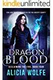Dragon Blood (Reclaiming the Fire Book 4)
