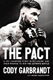 The Pact: A UFC Champion, a Boy with Cancer, and their Promise to Win the Ultimate Battle (English Edition)
