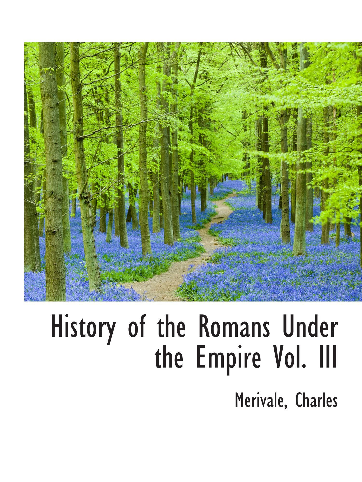 History of the Romans Under the Empire Vol. III pdf