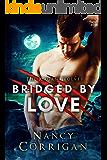 Bridged by Love (Shifter World: Royal-Kagan series Book 5)