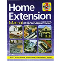 Home Extension Manual: The step-by-step guide to planning, building and managing a project (Haynes Manuals)