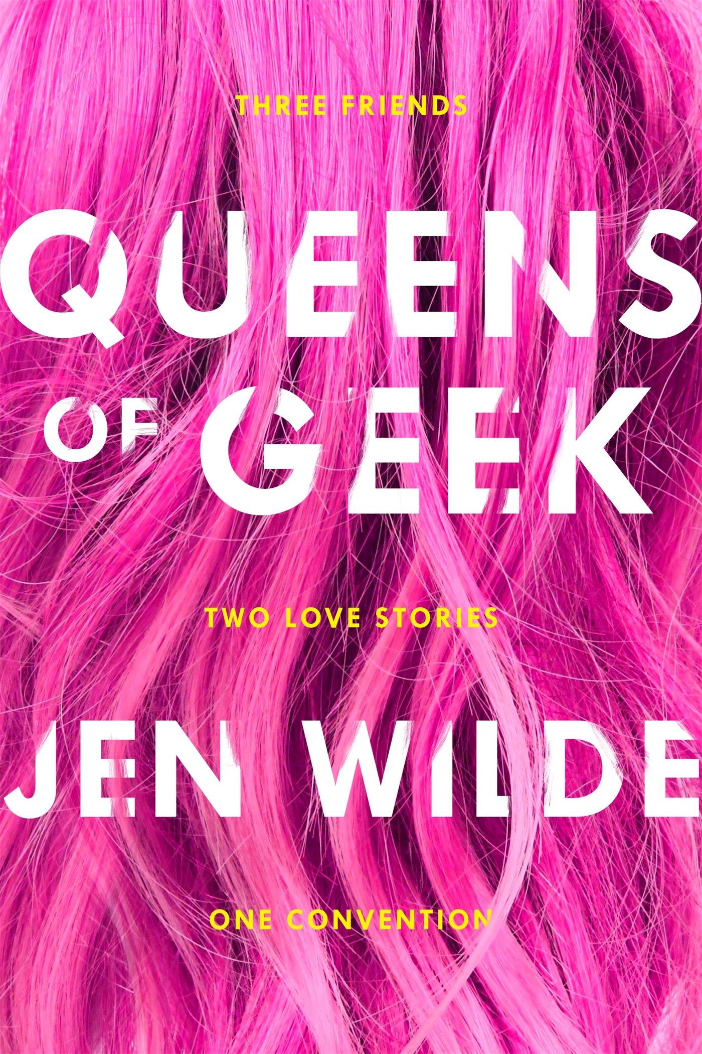 Amazon.com: Queens of Geek (9781250111395): Wilde, Jen: Books