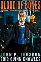 Blood of Bones (Seattle Paranormal Police Department Book 3) Kindle Edition