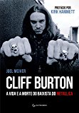 Cliff Burton: A vida e a morte do baixista do Metallica
