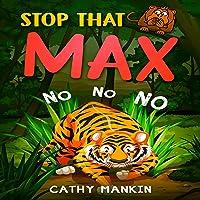 Stop That Max: No No No: Max the Monkey, Book 1