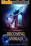 Becoming Animals