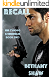 Recall (The Cyborg Chronicles Book 2)