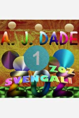 Zoz Svengali, 1: The Zoz! Collection of Anti-Love Stories in the Jaded Flower Series (The Jaded Flower Series of Stories) Kindle Edition