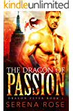 The Dragon Of Passion (Dragon Fever Book 1)