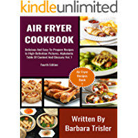 Air Fryer Cookbook: Delicious And Easy-To-Prepare Recipes In High-Definition Pictures, Alphabetic Table Of Contents, And Glossary Vol.1 (Air Fryer Recipes)