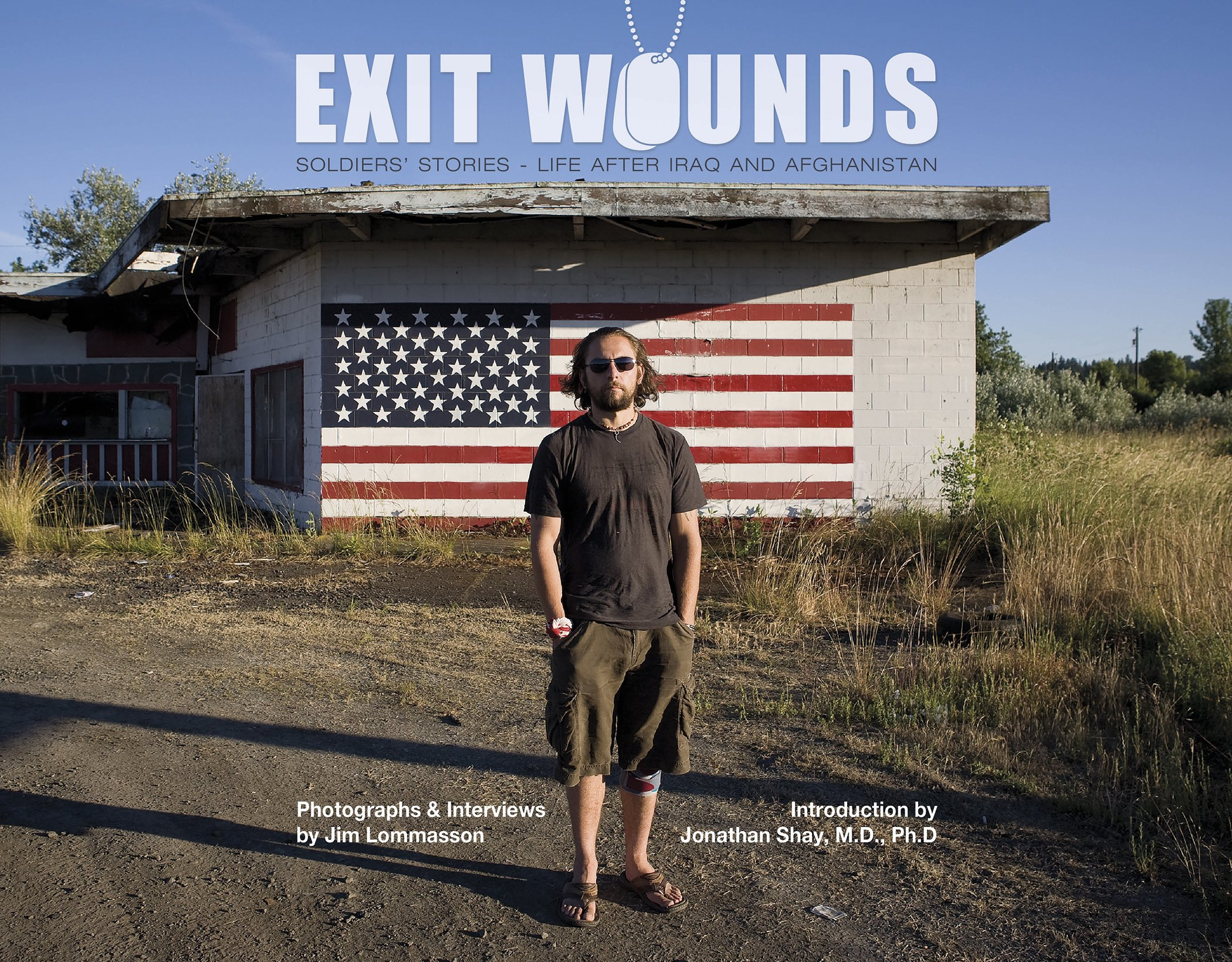 Exit Wounds: Soldiers' Stories―Life after Iraq and Afghanistan