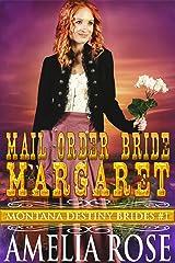 Mail Order Bride Margaret: Sweet Clean Historical Cowboy Romance (Montana Destiny Brides Book 1) Kindle Edition