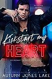 Kickstart My Heart (Kickstart Trilogy Book 1)