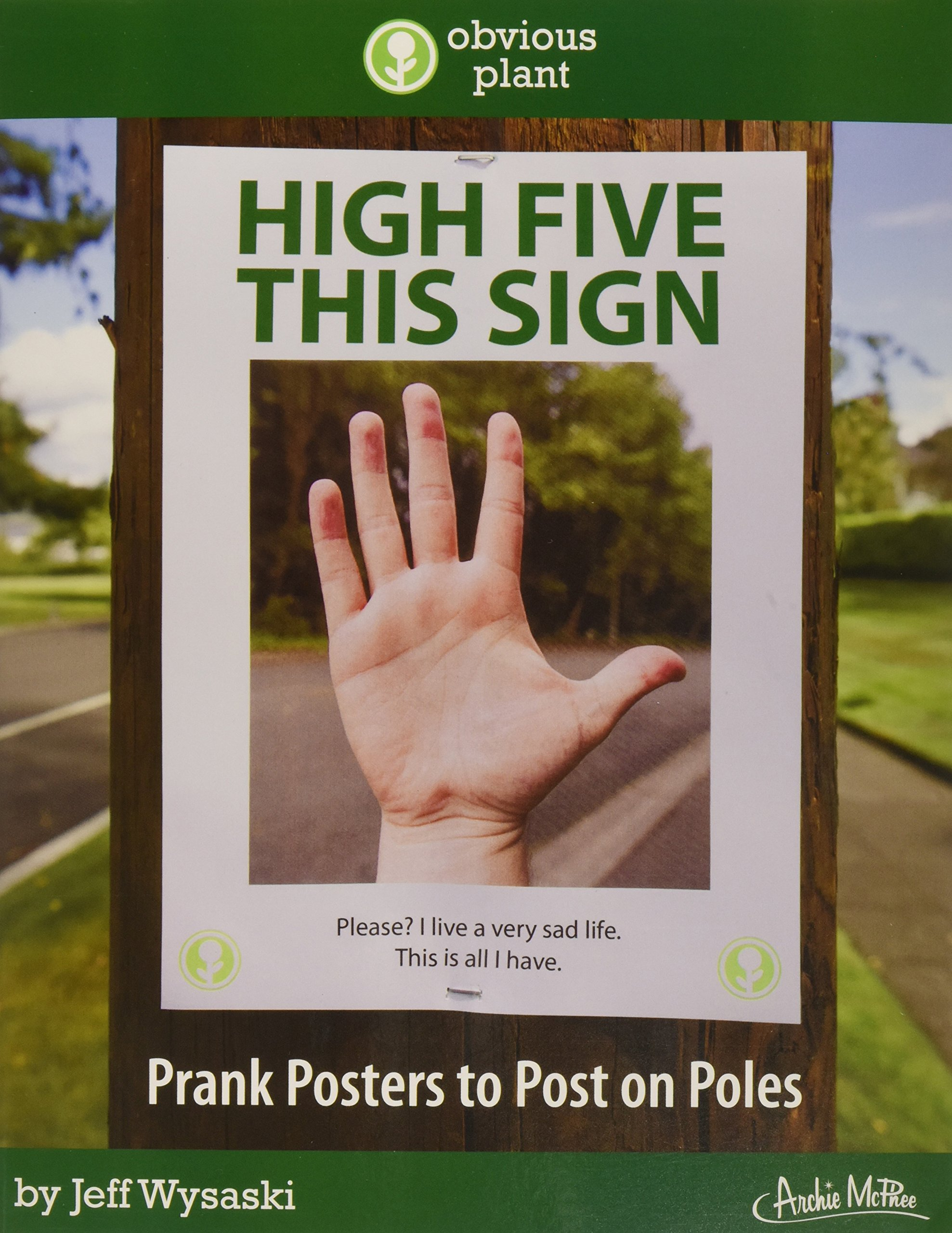 Download High Five This Sign: Prank Posters to Post on Poles pdf epub