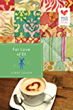 For Love of Eli (Quilts of Love Series)