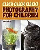 Click Click Click! Photography for Children