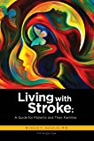 Living With Stroke: A Guide for Patients and Their Families