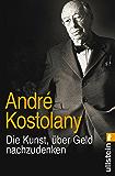 Die Kunst, über Geld nachzudenken (German Edition)