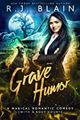 Grave Humor: A Magical Romantic Comedy (with a body count) Kindle Edition