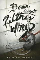 Dear Sweet Filthy World Kindle Edition
