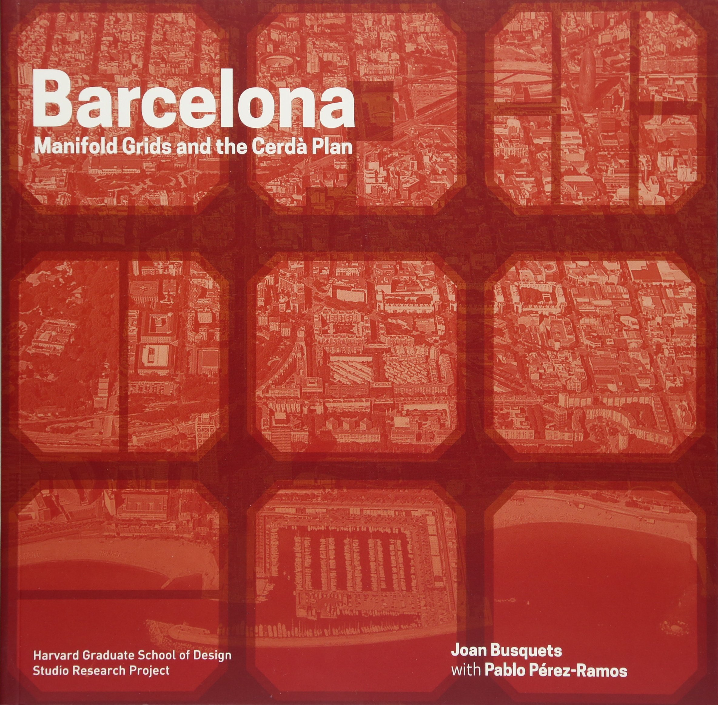 Read Online Barcelona: Manifold Grids and the Cerda Plan (Redesigning Gridded Cities) pdf