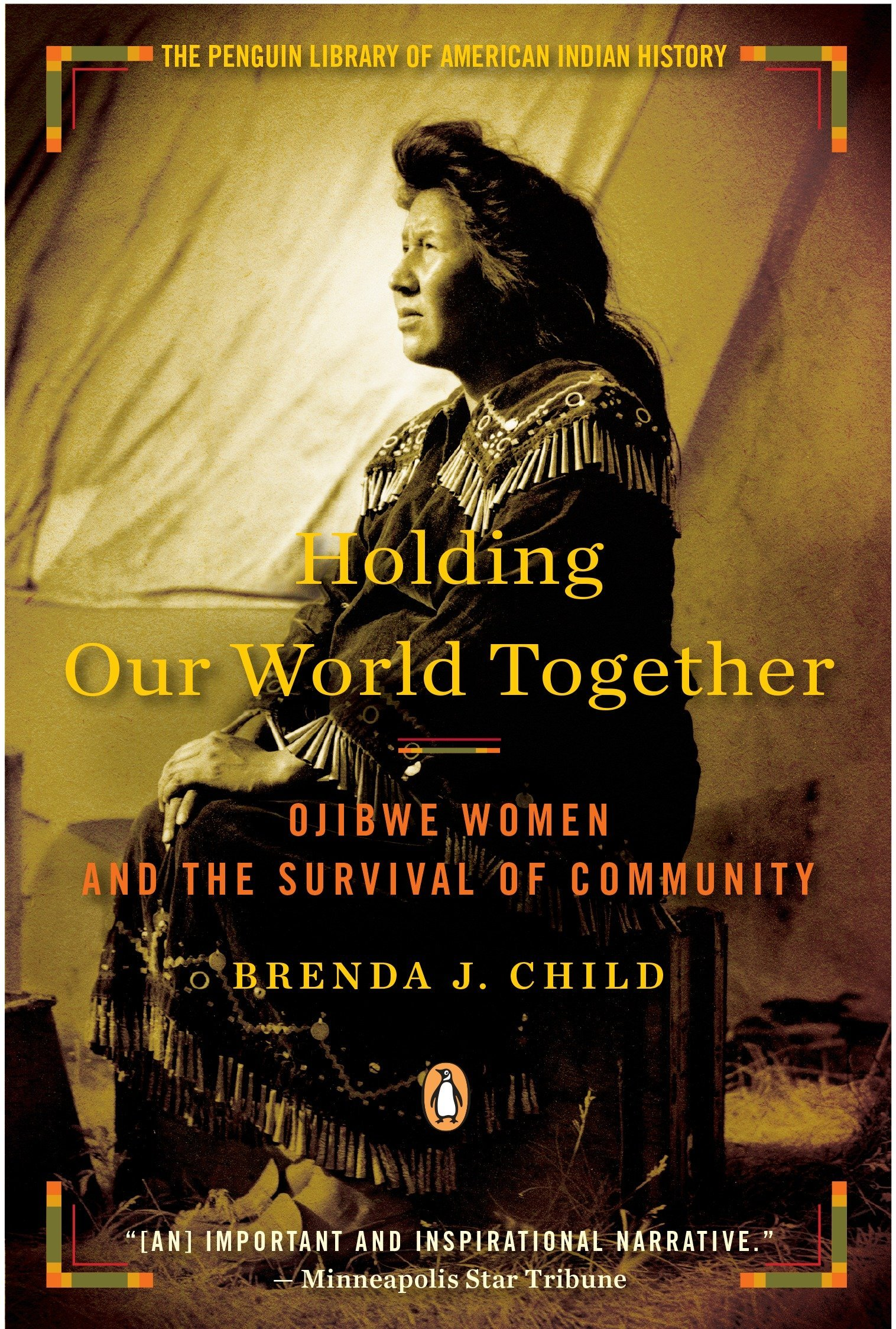 Holding Our World Together: Ojibwe Women and the Survival of Community (Penguin Library of American Indian History) PDF