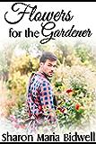 Flowers for the Gardener