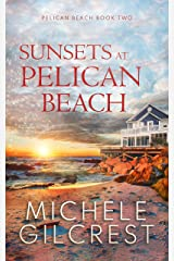 Sunsets At Pelican Beach (Pelican Beach Series Book 2) Kindle Edition