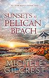 Sunsets At Pelican Beach (Pelican Beach Book 2)