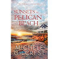 Sunsets At Pelican Beach (Pelican Beach Book 2) (Pelican Beach series)