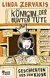 Königin der Bunten Tüte: Geschichten aus dem Kiosk (German Edition)