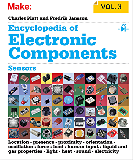 Make electronics learning through discovery charles platt ebook encyclopedia of electronic components volume 3 sensors for location presence proximity orientation fandeluxe Choice Image