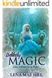Unlikely Magic: A Dark Fantasy (Girl Among Wolves Book 1)
