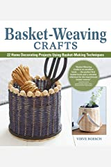 Basket-Weaving Crafts: 22 Home-Decorating Projects Using Basket-Making Techniques Paperback