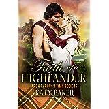 Faith of a Highlander: A Scottish Time Travel Romance (Arch Through Time Book 16)