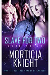 Slave For Two (Soul Match Book 1) Kindle Edition