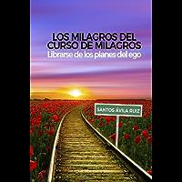 Los milagros del Curso de Milagros: Librarse de los planes del ego