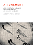 Attunement: Architectural Meaning after the Crisis of Modern Science (The MIT Press)