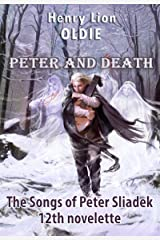 Peter And Death (The Songs of Peter Sliadek Book 12) Kindle Edition