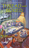 Thread and Buried (A Mainely Needlepoint Mystery Book 9)