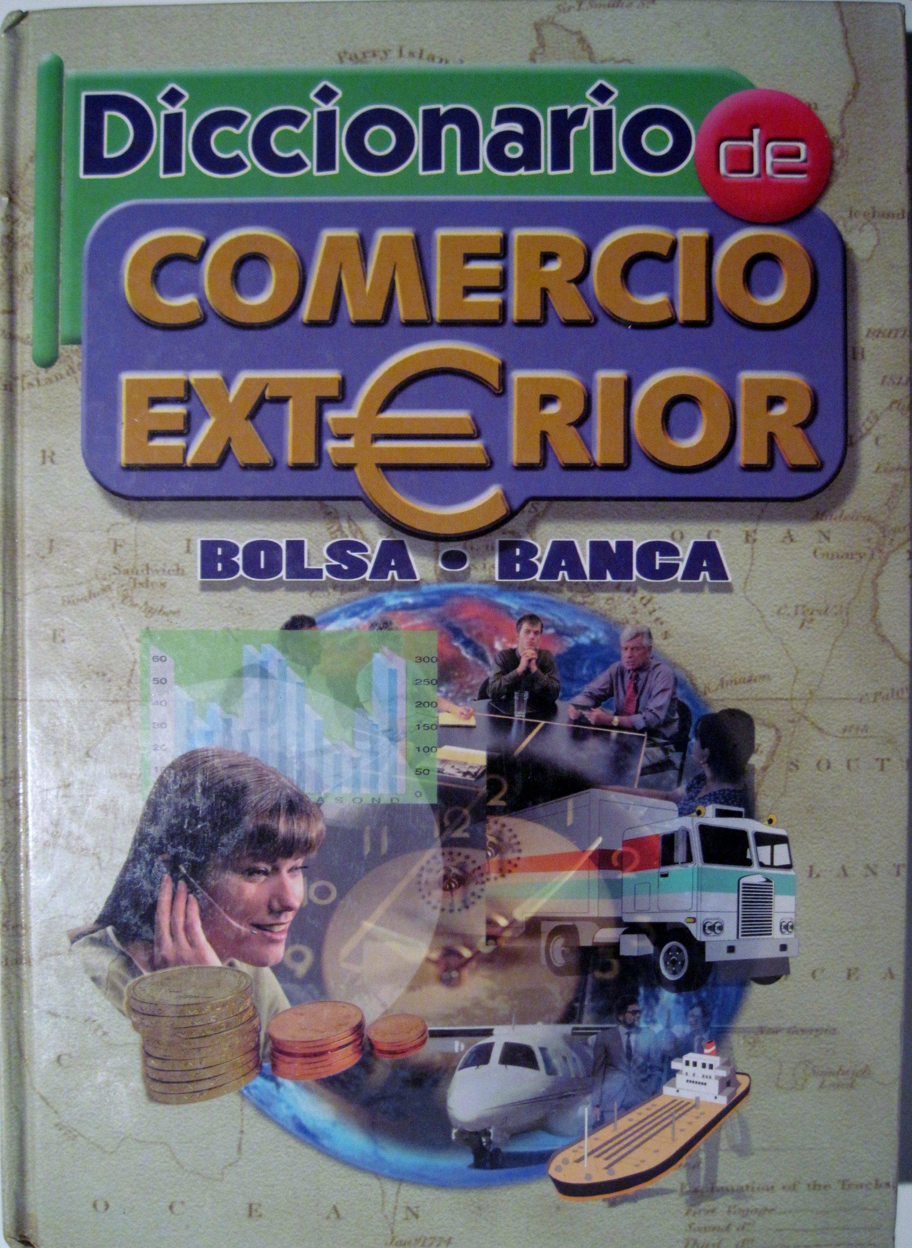 Diccionario de Comercio Exterior: Bolsa. Banca: Bruno Pujol ...