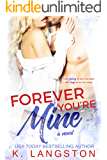 Forever You're Mine (Mine Series #4)