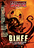 Splatter Presenta: B.I.H.F.F. (Best Italian Horror Flash Fiction): Racconti e Fumetti Horror