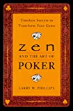 Zen and the Art of Poker: Timeless Secrets to