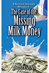 The Case of the Missing Milk Money: A Richard Sherlock Whodunit Kindle Edition