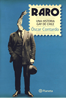 Raro, una historia gay de Chile (Spanish Edition)
